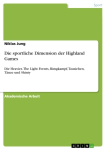 Title: Die sportliche Dimension der Highland Games