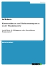 Title: Kommunikation und Markenmanagement in der Musikindustrie
