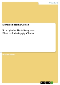 Titel: Strategische Gestaltung von Photovoltaik-Supply Chains