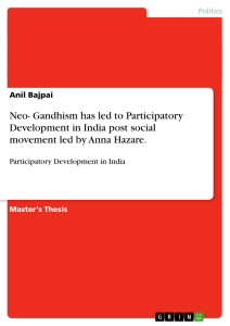 Title: Neo- Gandhism has led to Participatory Development in India post social movement led by Anna Hazare.