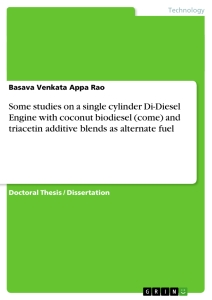 Title: Some studies on a single cylinder Di-Diesel Engine with coconut biodiesel (come) and triacetin additive blends as alternate fuel