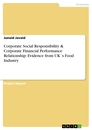 Title: Corporate Social Responsibility & Corporate Financial Performance Relationship: Evidence from UK´s Food Industry