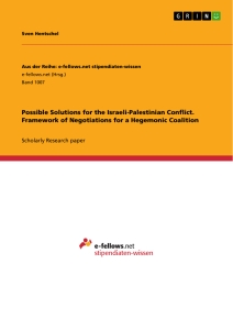 Title: Possible Solutions for the Israeli-Palestinian Conflict. Framework of Negotiations for a Hegemonic Coalition