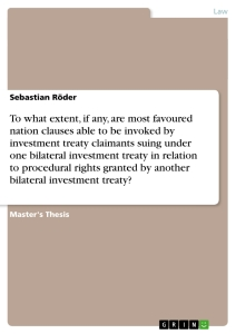 Title: To what extent, if any, are most favoured nation clauses able to be invoked by investment treaty claimants suing under one bilateral investment treaty in relation to procedural rights granted by another bilateral investment treaty?