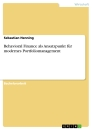 Title: Behavioral Finance als Ansatzpunkt für modernes Portfoliomanagement