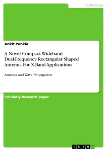 Title: A Novel Compact Wideband Dual-Frequency Rectangular Shaped Antenna For X-Band Applications