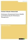 Title: Performance Measurement System. Modelle zur Verbesserung des Performance Managements