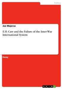 Title: E.H. Carr and the Failure of the Inter-War International System