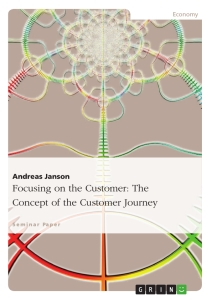 Title: Focusing on the Customer: The Concept of the Customer Journey