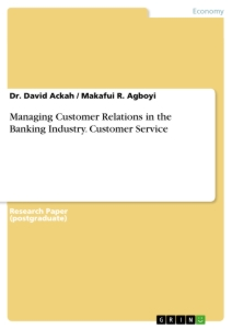 Title: Managing Customer Relations in the Banking Industry. Customer Service