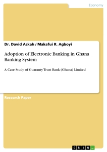 Title: Adoption of Electronic Banking in Ghana Banking System