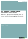 Title: Influence of organizational role stress on career satisfaction among it professionals