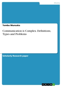 Title: Communication is Complex. Definitions, Types and Problems