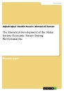 Title: The Historical Development of the Malay Society Economic Nature During Pre-Colonial Era