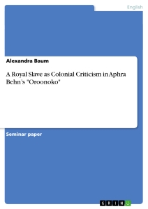 "Title: A Royal Slave as Colonial Criticism in Aphra Behn's ""Oroonoko"""