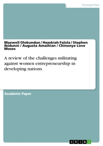 Title: A review of the challenges militating against women entrepreneurship in developing nations