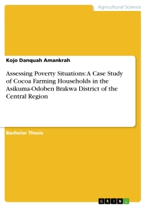 Title: Assessing Poverty Situations: A Case Study of Cocoa Farming Households in the Asikuma-Odoben Brakwa District of the Central Region