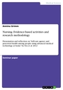 Titel: Nursing. Evidence-based activities and research methodology