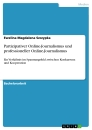 Title: Partizipativer Online-Journalismus und professioneller Online-Journalismus