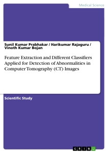 Title: Feature Extraction and Different Classifiers Applied for Detection of Abnormalities in Computer Tomography (CT) Images