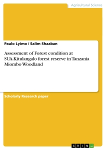 Title: Assessment of Forest condition at SUA-Kitulangalo forest reserve in Tanzania Miombo Woodland