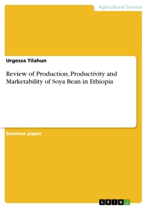 Title: Review of Production, Productivity and Marketability of Soya Bean in Ethiopia