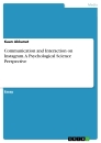 Title: Communication and Interaction on Instagram. A Psychological Science Perspective