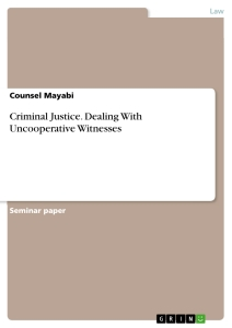 Title: Criminal Justice. Dealing With Uncooperative Witnesses
