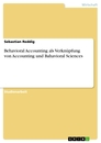 Title: Behavioral Accounting als Verknüpfung von Accounting und Bahavioral Sciences