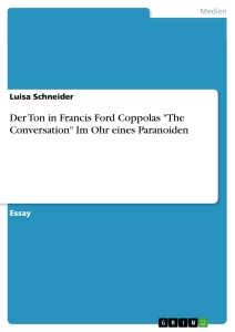 "Titel: Der Ton in Francis Ford Coppolas ""The Conversation"" Im Ohr eines Paranoiden"