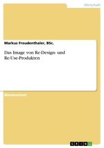 Titel: Das Image von Re-Design- und Re-Use-Produkten