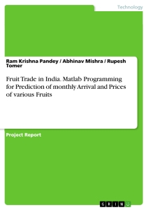 Title: Fruit Trade in India. Matlab Programming for Prediction of monthly Arrival and Prices of various Fruits
