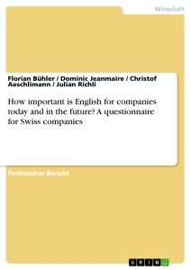 Titel: How important is English for companies today and in the future? A questionnaire for Swiss companies