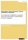 Title: How important is English for companies today and in the future? A questionnaire for Swiss companies
