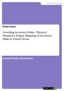 Title: Unveiling Accretion Disks - Physical Parameter Eclipse Mapping of Accretion Disks in Dwarf Novae