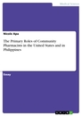 Title: The Primary Roles of Community Pharmacists in the United States and in Philippines