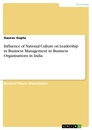Title: Influence of National Culture on Leadership in Business Management in Business Organisations in India