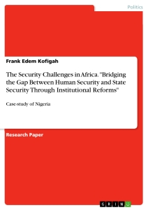 """Title: The Security Challenges in Africa. """"Bridging the Gap Between Human Security and State Security Through Institutional Reforms"""""""