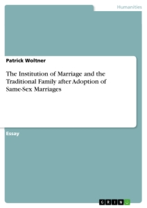 Title: The Institution of Marriage and the Traditional Family after Adoption of Same-Sex Marriages