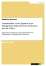 Titel: Transferability of the Japanese Lean Management Approach from Production into the Office