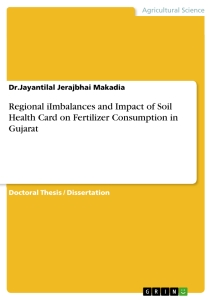 Title: Regional iImbalances and Impact of Soil Health Card on Fertilizer Consumption in Gujarat