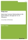 Title: Improving Customer Relationships in the Sports  Industry through the Use of E-Business