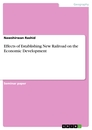 Title: Effects of Establishing New Railroad on the Economic Development