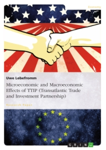 Title: Microeconomic and Macroeconomic Effects of TTIP (Transatlantic Trade and Investment Partnership)
