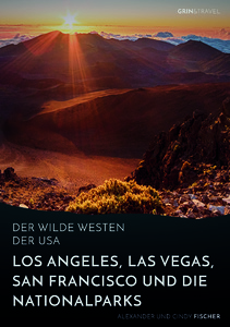 Title: Der wilde Westen der USA. Los Angeles, Las Vegas, San Francisco und die Nationalparks