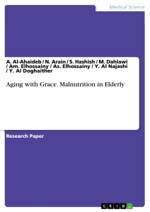 Titel: Aging with Grace. Malnutrition in Elderly