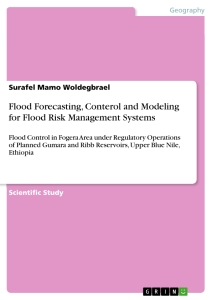 Title: Flood Forecasting, Conterol and Modeling for Flood Risk Management Systems
