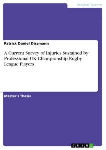 Title: A Current Survey of Injuries Sustained by Professional UK Championship Rugby League Players