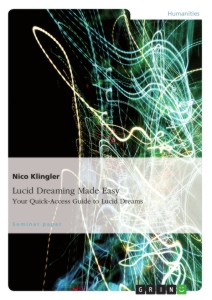 Title: Lucid Dreaming Made Easy. Your Quick-Access Guide to Lucid Dreams