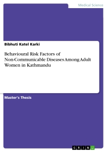 Title: Behavioural Risk Factors of Non-Communicable Diseases Among Adult Women in Kathmandu